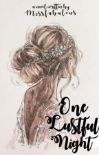 One Lustful Night by missfabulous
