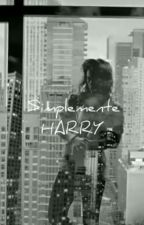 Simplemente Harry (fanfic Styles) by aturquoisesky