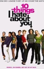 10 Things I Hate About You by TheMarkOfaPen