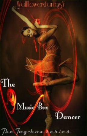 The Toy Box Series: The Music Box Dancer by WallflowerXfantasY