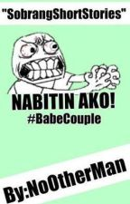 NABITIN AKO! by NoOtherMan