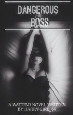 Dangerous Boss || h.s. (wird vllt. gelöscht)  by Harry-Girl_69