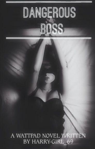 Dangerous Boss || #Wattys2016