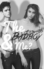 The Badboy & Me? by AmysWattys
