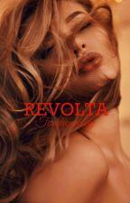 Revolta ✔️ by Terectioncandy