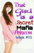 That Girl is a Secret Mafia Princess by PrincessRassia
