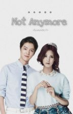 Not Anymore {SeoHan} by flowerific78