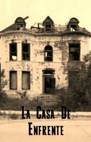 La Casa De Enfrente