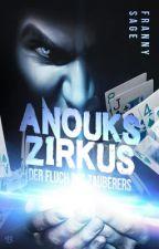Anouks Zirkus - Der Fluch des Zauberers by FrannySage