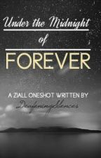 Under the Midnight of Forever (Ziall One Shot) by deafeningsilences