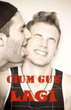 Cium Gue Lagi [Selesai] by kanurega