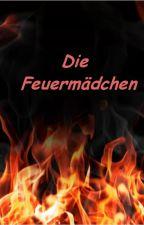 Die Feuermädchen (Rumtreiber FF) by Phantasyboy