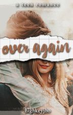 Over Again | EDITING by highkeyjho_