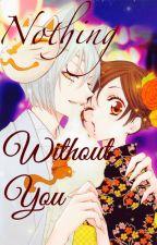 Nothing Without You by AzulKitsunebi