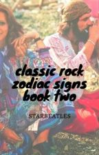 classic rock zodiac signs {book 2} by Starbeatles