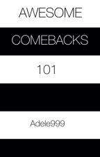 Awesome Come Backs 101 by Adele999
