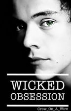 Wicked Obsession by Crow_On_A_Wire