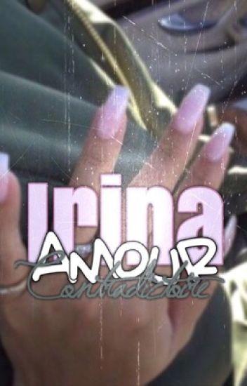 < Amour contradictoire- Irina