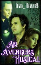 An Avengers Musical by Rohirrim1996