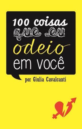 100 Coisas Que Eu Odeio Em Você by GiuliaCavalcanti