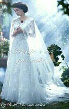 o principe e sua prometida  by RuthSchrammVieira