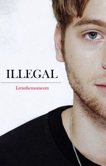 Illegal ➳ Luke Hemmings