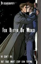 For Better Or Worse (Doctor Who Fanfiction) by trucing