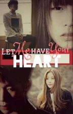 Let Me Have Your Heart (INFINITE KIM SUNGGYU FANFIC) by rinienarinie