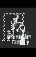   Never with you    Tardy FF   by TheRealSoulsisters