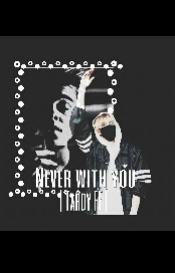 | Never with you || Tardy FF |