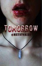 Tomorrow by meystories
