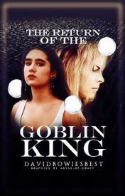 Labyrinth 2: The Return Of The Goblin King by DavidBowiesBest