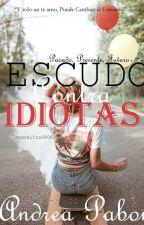 Escudo contra idiotas- (Editando)-. by andreiita0806