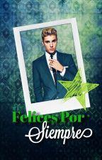 Felices Por Siempre (Book#4). by xogenesisxo