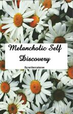 Melancholic Self Discovery by writercateree