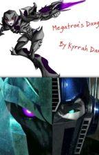 Megatron's Daughter  (A Transformers Prime Love Story) *EDITING* by KyrrahDariano