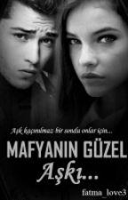 Mafyanın Güzel Aşkı by fatma_love3