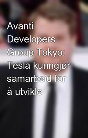 Avanti Developers Group Tokyo: Tesla kunngjør samarbeid for å utvikle by cullipgeorge