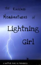 The Reckless Misadventures of Lightning Girl by MishaHicks