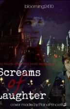 Screams of laughter (HP's sister fanfic) by blooming2410