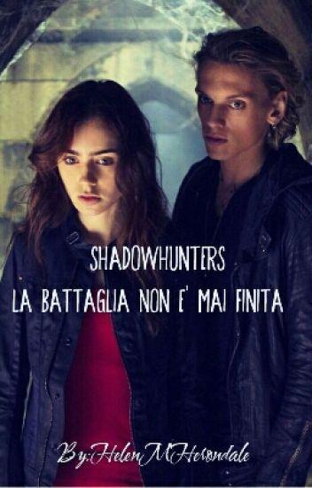Shadowhunters: La battaglia non è mai finita