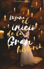 Luzana El Inicio De La Gran Historia  by AndreaCordova0