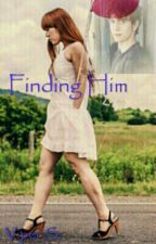 Finding Him by JRSDH1