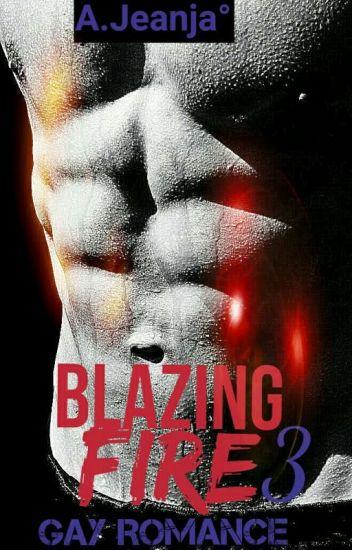 ★3 Blazing Fire➵BxB