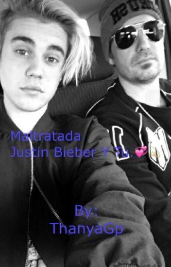 Maltratada Justin Bieber Y Tu