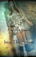POWERS OF NATURE Book 1 - Into the Storm by Gypsy_Skye