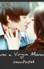 I am a Virgin Mommy by NeonPastel