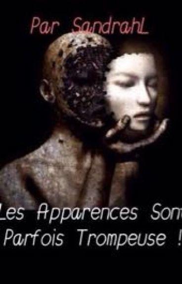 Les Apparences Sont Parfois Trompeuse !
