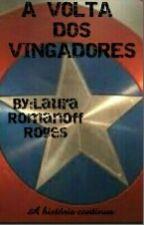 A volta dos Vingadores by LauraRomanoffRogers