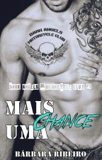 Mais Uma Chance - Dark Angels Motorcycle Club (Amostra) by BrbaraRibeiro4